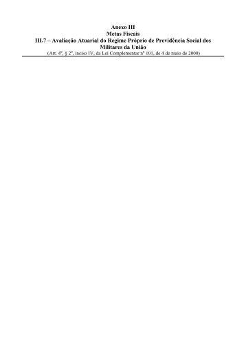 Anexo III Metas Fiscais III.7 – Avaliação Atuarial do Regime Próprio ...