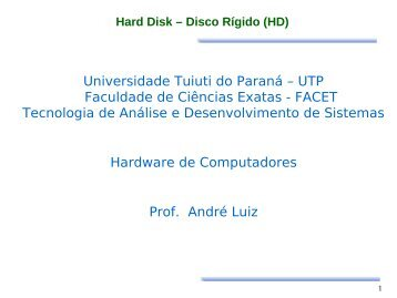 Hard Disk – Disco Rígido (HD) - Gerds - Universidade Tuiuti do ...