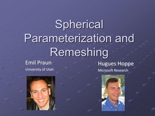 Spherical Parameterization and Remeshing