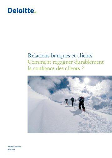 Relations banques et clients Comment regagner ... - Deloitte Recrute