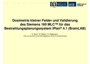 Dosimetrie kleiner Felder und Validierung des ... - Wcenter.de