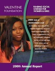 Valentine Annual Report 2008 - The Valentine Foundation
