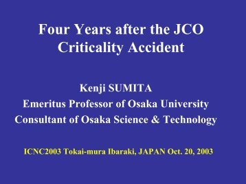 Four Years after the JCO Criticality Accident - Fuel Cycle Facility ...