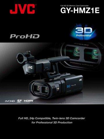Full HD, 24p Compatible, Twin-lens 3D Camcorder for ... - JVC
