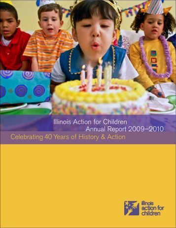 Illinois Action for Children Annual Report 2009–2010 Celebrating 40 ...