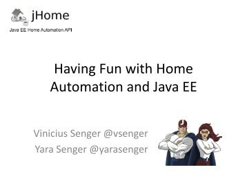 jHome: Having Fun with Home Automation and Java - Jfokus
