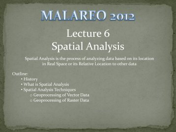 Lecture 6 Spatial Analysis - Malareo