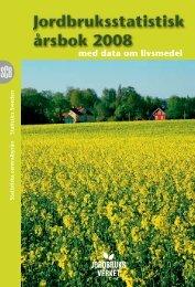 Jordbruksstatistisk årsbok 2008 (pdf) - Jordbruksverket