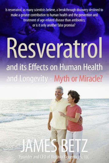 Resveratrol and its effects on human health - Biotivia