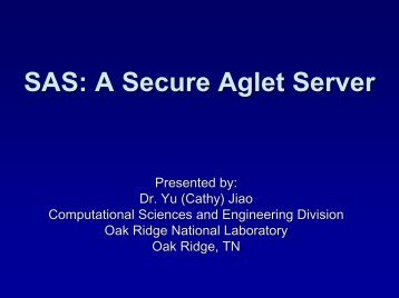 SAS: A Secure Aglet Server - Oak Ridge National Laboratory