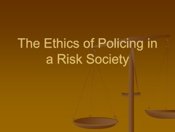 The ethics of policing in a risk society - Australian and New Zealand ...