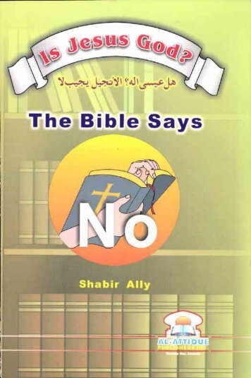 Is Jesus God? , The Bible says No - Mission Islam