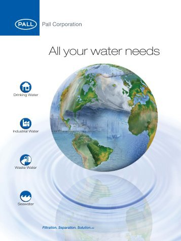All Your Water Needs - PIAYWNEN - Pall Corporation