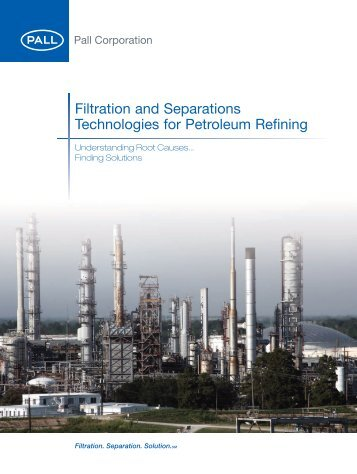 Filtration and Separations Technologies for ... - Pall Corporation