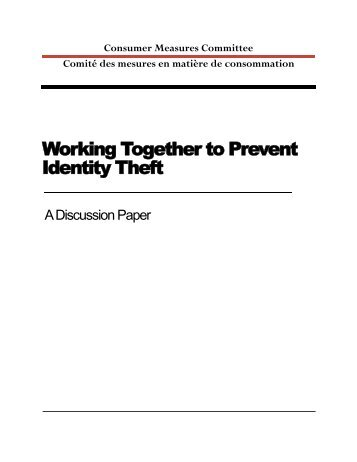 Working Together to Prevent Identity Theft - A ... - Industrie Canada