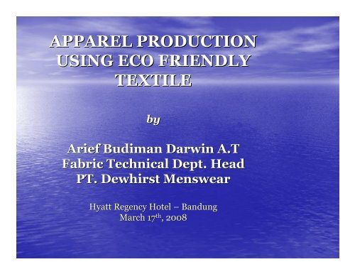 APPAREL PRODUCTION USING ECO FRIENDLY  TEXTILE