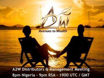A2W Distributors & Management Meeting 8pm Nigeria - 9pm RSA ...