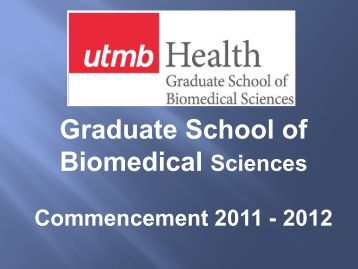 Commencement 2012 - The Graduate School of Biomedical Sciences