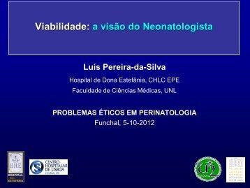 Viabilidade, a visão do neonatologista - Luis Pereira-da-Silva
