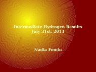 Intermediate Hydrogen Results July 31st, 2013 Nadia Fomin