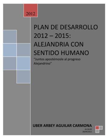 plan de desarrollo 2012 – 2015: alejandria con sentido ... - Alejandría