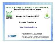 Um bioma é - Jardim Botânico do Rio de Janeiro