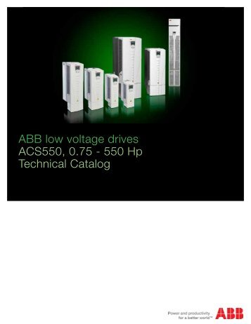 ABB low voltage drives ACS550, 0.75 - 550 Hp Technical Catalog