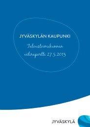 Taloustoimikunnan väliraportti 27.5.2013 - Jyväskylän kaupunki
