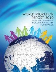 World Migration Report 2010 - IOM Publications - International ...