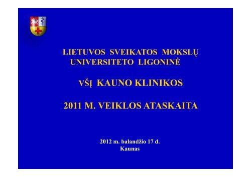 2011m. veiklos ataskaita - Lietuvos Sveikatos mokslų universiteto ...