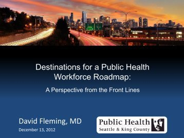 David Fleming, MD Destinations for a Public Health Workforce ...
