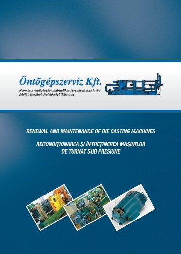 Renewal and maintenance of die casting machines • Recondiţionarea
