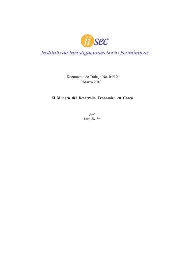 Documento de Trabajo No. 04/10 Marzo 2010 El Milagro del ... - iisec