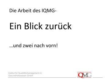 Ein Blick zurück - IQMG Institut für Qualitätsmanagement im ...