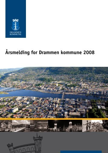 Årsmelding 2008 bystyreversjon - Drammen kommune