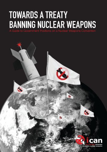 Towards a Treaty Banning Nuclear Weapons - ICAN
