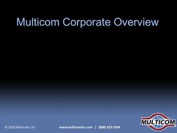 Multicom Corporate Overview - Multicom, Inc.