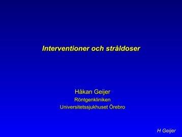 Interventioner och stråldoser: Totalt 45 minuter