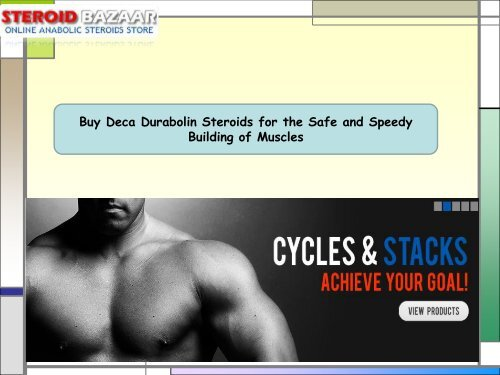 Buy Deca Durabolin Steroids for the Safe and Speedy Building of Muscles