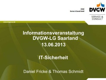 """IT-Sicherheit"" (PDF, 836 KB) - DVGW-Landesgruppe Saarland"