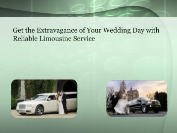 Get the Extravagance of Your Wedding Day with Reliable Limousine Service