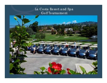 Golf Tourament Overview - La Costa Resort and Spa