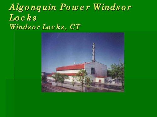 Algonquin Power Windsor Locks Windsor Locks, CT
