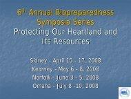 6th Annual Biopreparedness Symposia Series Protecting ... - UNMC