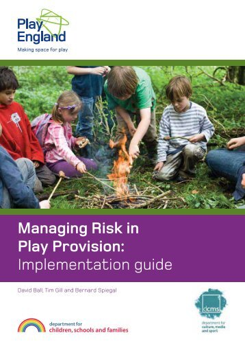 Managing Risk in Play Provision: Implementation guide - Play England