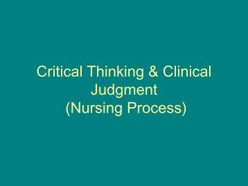 nursing process and critical thinking linked to disaster preparedness 5 the nursing process and care planning critical thinking and nursing judgment  emergency preparedness and pandemic-planning.
