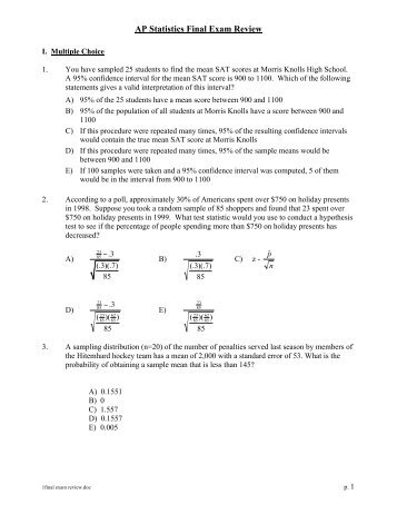 statistics exam review Sample statistics exam #500 multiple choice identify the letter of the choice that best completes the statement or answers the question 1 which is the following is .