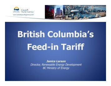 British Columbia's Feed-in Tariff Janice Larson - LifeSciences BC