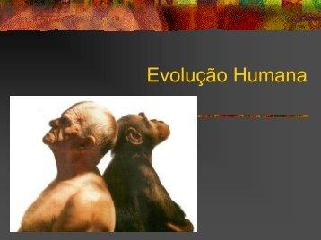 Evolução Humana - Instituto de Biologia da UFRJ