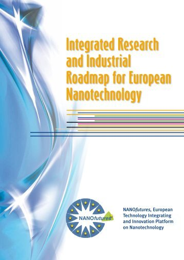 Integrated Research and Industrial Roadmap for ... - NANOfutures